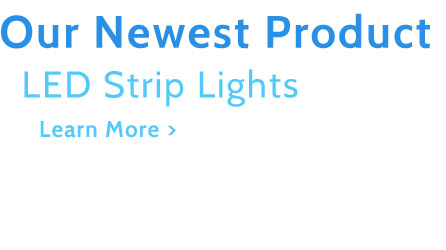 Newest Product - LED Strip Lights